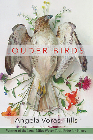 Louder Birds by Angela Voras-Hills