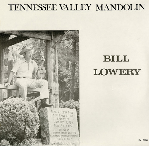 Bill Lowery-Tennessee Valley Mandolin