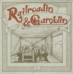 The North Fork Rounders - Railroadin' and Gamblin'