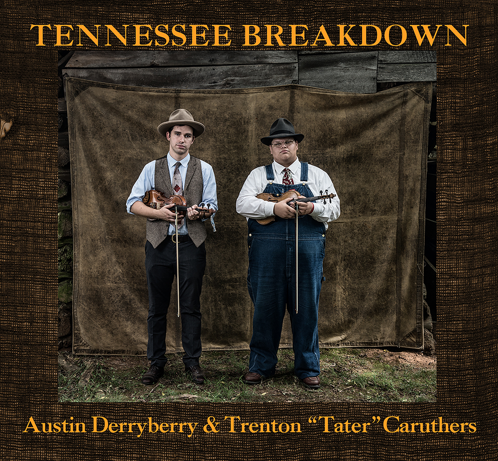 "Austin Derryberry & Trenton ""Tater"" Caruthers - Tennessee Breakdown"