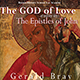 Bray, Gerald - The God of Love: Studies in the Epistles of John