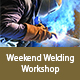 02/01/2020-03/07/2020 Weekend Welding Workshop