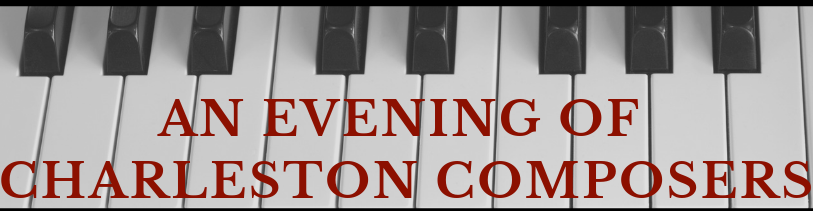 An Evening of Charleston Composers