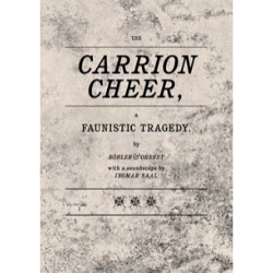 The Carrion Cheer, A Faunistic Tragedy