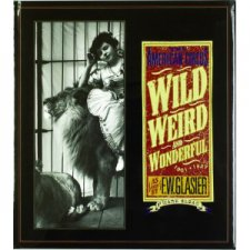Wild, Weird & Wonderful: The American Circus 1901-1927 As Seen by F.W. Glasier, Photographer