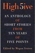 High Five An Anthology of Fiction From Ten Years