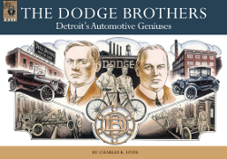 The Dodge Brothers: Detroit's Automotive Geniuses