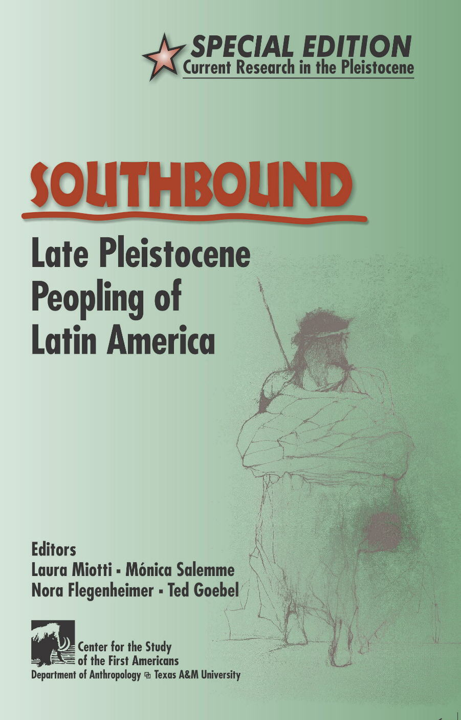 Southbound: Late Pleistocene Peopling of Latin America