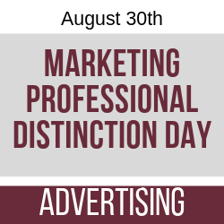 August 2019 Marketing Professional Distinction Day - Advertising