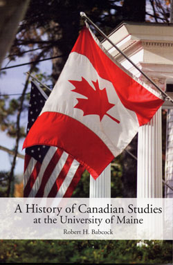 A History of Canadian Studies at the University of Maine